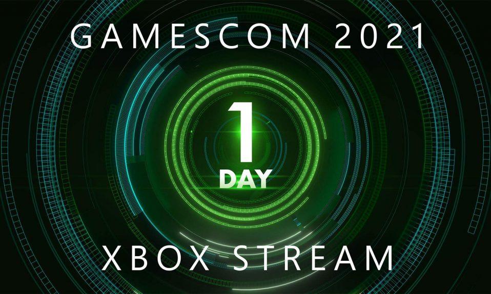 Gamescom 2021 Xbox Stream dzień 1